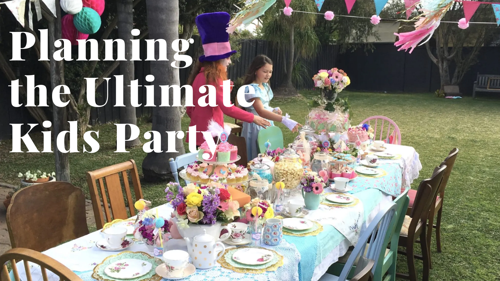 How to plan the Ultimate Kids Party
