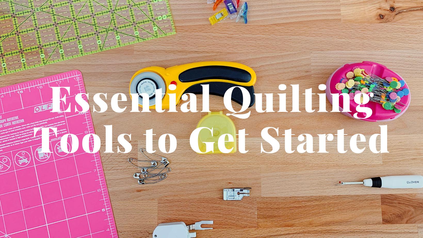 Essential quilting tools