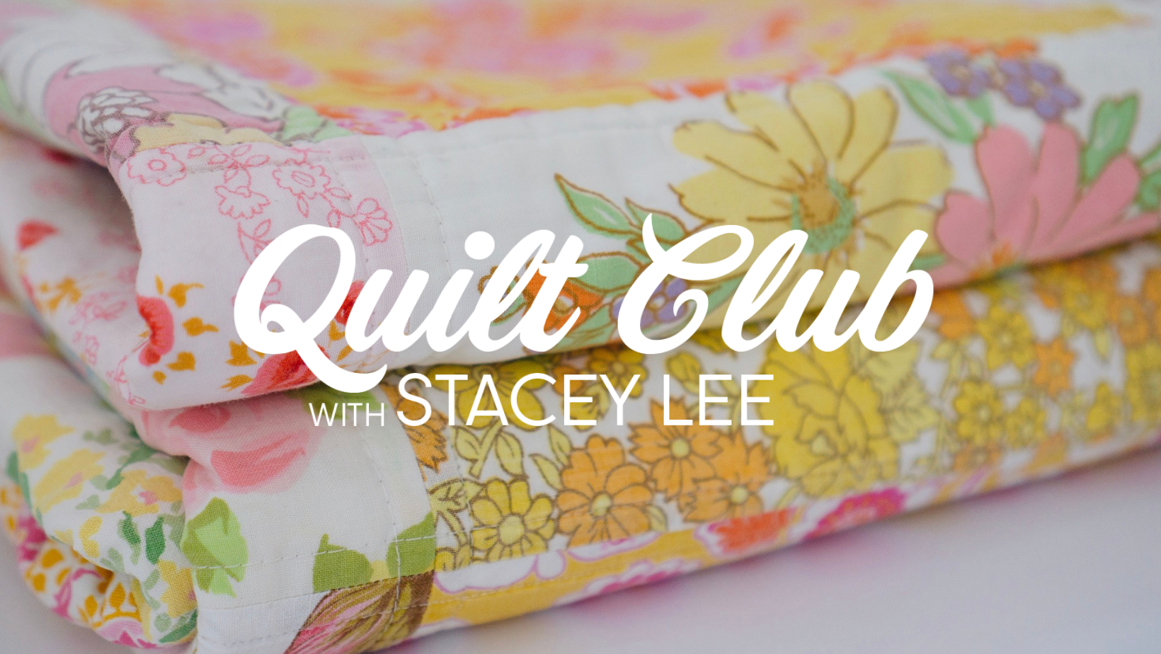 Quilt Club with Stacey Lee