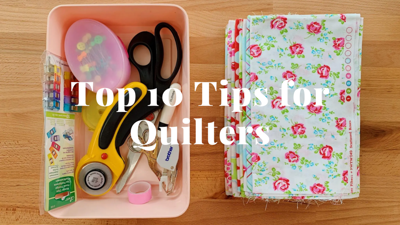 Top 10 Tips for Quilters